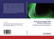 Bookcover of Web Service-Based Grid Resource Discovery