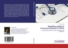 Bookcover of Modelling Medical Insurance Scheme in China