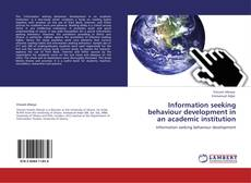 Bookcover of Information seeking behaviour development in an academic institution