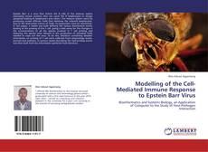 Bookcover of Modelling of the Cell-Mediated Immune Response to Epstein Barr Virus