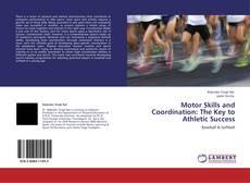 Motor Skills and Coordination: The Key to Athletic Success kitap kapağı