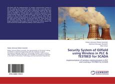Couverture de Security System of Oilfield using Wireless in PLC & TESTBED for SCADA