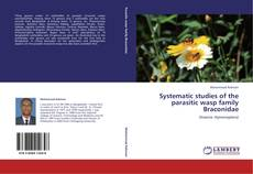 Обложка Systematic studies of the parasitic wasp family Braconidae