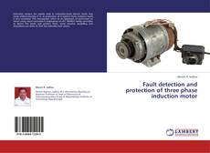 Fault detection and protection of three phase induction motor的封面