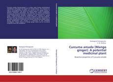 Copertina di Curcuma amada (Mango ginger): A potential medicinal plant