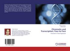 Portada del libro de Chromatin and Transcription; Face to Face