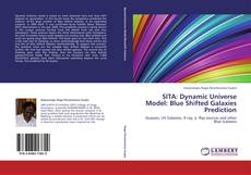 Bookcover of SITA: Dynamic Universe Model: Blue Shifted Galaxies Prediction