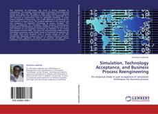 Copertina di Simulation, Technology Acceptance, and Business Process Reengineering