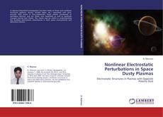 Bookcover of Nonlinear Electrostatic Perturbations in Space Dusty Plasmas