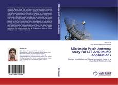 Bookcover of Microstrip Patch Antenna Array For LTE AND MIMO Applications