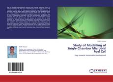 Study of Modelling of Single Chamber Microbial Fuel Cell的封面