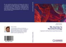 Bookcover of My Journey to Nanotechnology