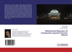 Bookcover of Mechanical Behavior of Composite Layered Ceramic Beams