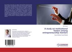 Bookcover of A study on motivational factors among entrepreneurship mentors