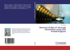 Couverture de Removal of Blue 21 through biosorption using acid treated bagasse