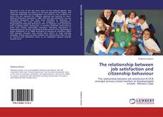 Bookcover of The relationship between job satisfaction and citizenship behaviour