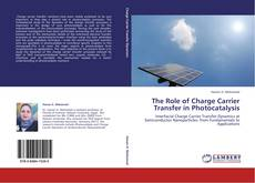 Couverture de The Role of Charge Carrier Transfer in Photocatalysis