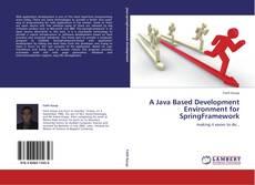Bookcover of A Java Based Development Environment for SpringFramework