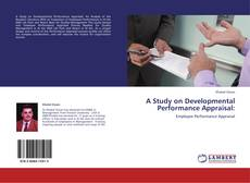 Bookcover of A Study on Developmental Performance Appraisal: