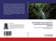 Couverture de Soil fertility improvement in maize/cassava production systems