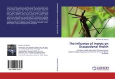 Bookcover of The Influence of Insects on Occupational Health
