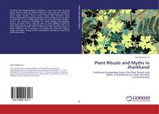 Couverture de Plant Rituals and Myths in Jharkhand