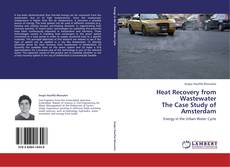 Capa do livro de Heat Recovery from Wastewater  The Case Study of Amsterdam