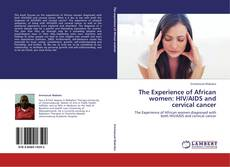 Buchcover von The Experience of African women: HIV/AIDS and cervical cancer