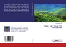 Couverture de Silica aerogels and its applications