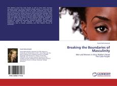 Bookcover of Breaking the Boundaries of Masculinity