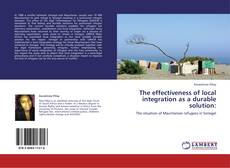 Bookcover of The effectiveness of local integration as a durable solution: