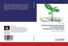 Bookcover of Determinants and Impacts of Foreign Direct Investment in South Asia
