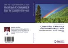 Borítókép a  Conservation of Pheasants of Kumaon Himalaya, India - hoz