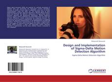 Bookcover of Design and Implementation of Sigma-Delta Motion Detection Algorithm