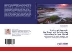 Static and Dynamic Nonlinear soil Behavior by Bounding Surface Model kitap kapağı