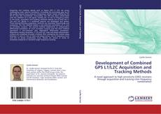 Bookcover of Development of Combined GPS L1/L2C Acquisition and Tracking Methods