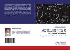 Bookcover of Convergence Theorems of Fixed Points for Classes of Nonlinear Operator