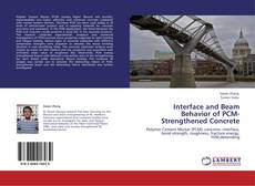 Bookcover of Interface and Beam Behavior of PCM-Strengthened Concrete