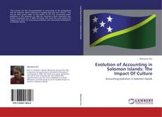 Evolution of Accounting in Solomon Islands: The Impact Of Culture kitap kapağı