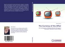 Bookcover of The Currency of the Affair