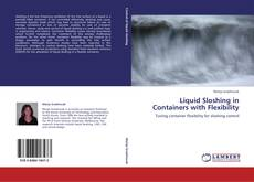 Bookcover of Liquid Sloshing in Containers with Flexibility