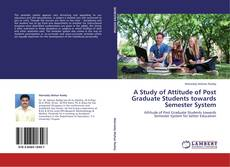 Buchcover von A Study of Attitude of Post Graduate Students towards Semester System