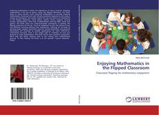 Bookcover of Enjoying Mathematics in the Flipped Classroom