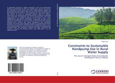 Constraints to Sustainable Handpump Use in Rural Water Supply的封面