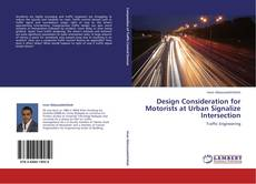 Bookcover of Design Consideration for Motorists at Urban Signalize Intersection