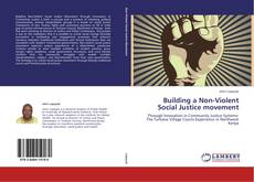 Bookcover of Building a Non-Violent Social Justice movement