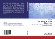 Bookcover of The Telling of Peace Education: