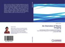 Bookcover of An Overview of Neuro Imaging