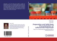 Bookcover of Preparation and Solid-State Characterization of Leflunomide Polymorph