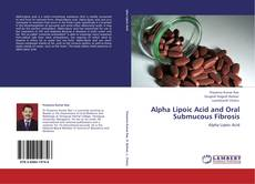 Portada del libro de Alpha Lipoic Acid and Oral Submucous Fibrosis